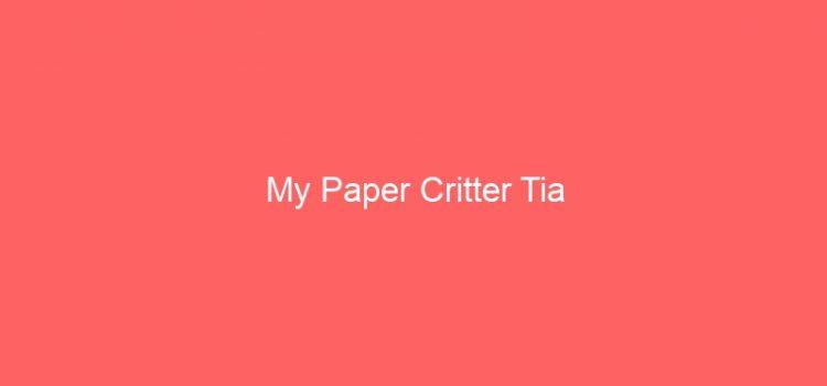 My Paper Critter Tia